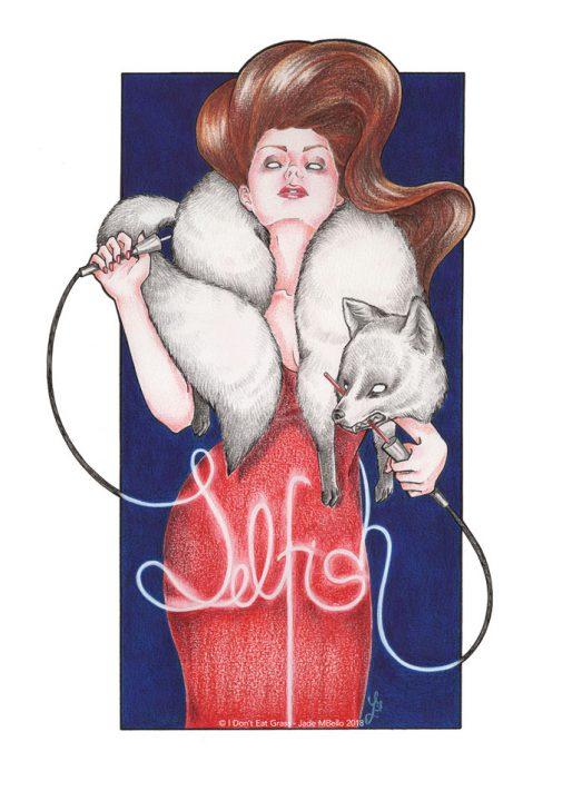 Selfish, animals, vegan, vegan art, animal rights, speciesism, fur, fox, fashion